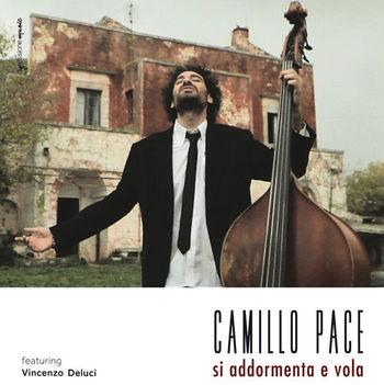 Camillo Pace - Si addormenta e vola - Officina Musicale