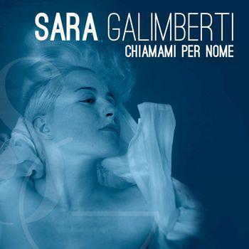Sara Galimberti - Chiamami per nome - Officina Musicale