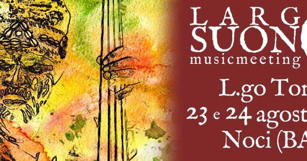 LARGO AL SUONO - musicmeeting | 23-24 agosto 2013 | NOCI